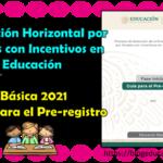 Promoción Horizontal por Niveles con Incentivos en Educación Básica 2021- Guía para el Pre-registro