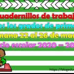 Excelentes cuadernillos de trabajo a distancia de todos los grados de primaria de la semana 22 al 26 de marzo ciclo escolar 2020 – 2021