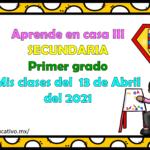 Aprende en casa III mis clases para primer grado de secundaria del martes 13 de abril del ciclo escolar 2020 – 2021