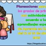 Planeaciones para todos los grados de primaria con actividades de acuerdo a los aprendizajes esperados de Aprende en Casa III del 12 al 16 de abril del 2021