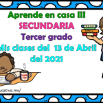 Aprende en casa III mis clases para tercer grado de secundaria del martes 13 de abril del ciclo escolar 2020 – 2021