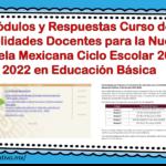 Módulos y Respuestas Curso de Habilidades Docentes para la Nueva Escuela Mexicana Ciclo Escolar 2021-2022 en Educación Básica