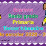 Fabuloso examen del sexto grado de primaria del tercer trimestre del ciclo escolar 2020 – 2021