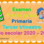Fabuloso examen del tercer grado de primaria del tercer trimestre del ciclo escolar 2020 – 2021