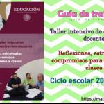 Taller intensivo de capacitación docente Reflexiones, estrategias y compromisos para el regreso a clases ciclo escolar 2021 – 2022