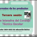 Formatos de los productos de la tercera sesión de la Fase Intensiva del Consejo Técnico Escolar ciclo escolar 2021-2022 de educación básica