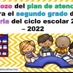 Esbozo del plan de atención para el segundo grado de primaria del ciclo escolar 2021 – 2022
