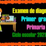 Examen de diagnóstico para primer grado de primaria del ciclo escolar 2021 – 2022