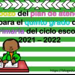Esbozo del plan de atención para el quinto grado de primaria del ciclo escolar 2021 – 2022