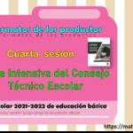 Formatos de los productos de la cuarta sesión de la Fase Intensiva del Consejo Técnico Escolar ciclo escolar 2021-2022 de educación básica
