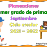 Excelentes planeaciones del primer grado de primaria del mes de septiembre del ciclo escolar 2021 – 2022