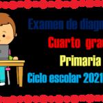 Examen de diagnóstico para cuarto grado de primaria del ciclo escolar 2021 – 2022