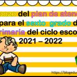 Esbozo del plan de atención para el sexto grado de primaria del ciclo escolar 2021 – 2022