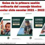 Guías de la primera sesión ordinaria del consejo técnico escolar ciclo escolar 2021 – 2022