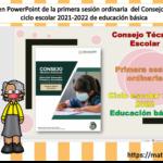 Presentación en PowerPoint de la primera sesión ordinaria  del Consejo Técnico Escolar ciclo escolar 2021-2022 de educación básica